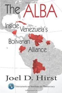 alba-inside-venezuelas-bolivarian-alliance-joel-d-hirst-paperback-cover-art
